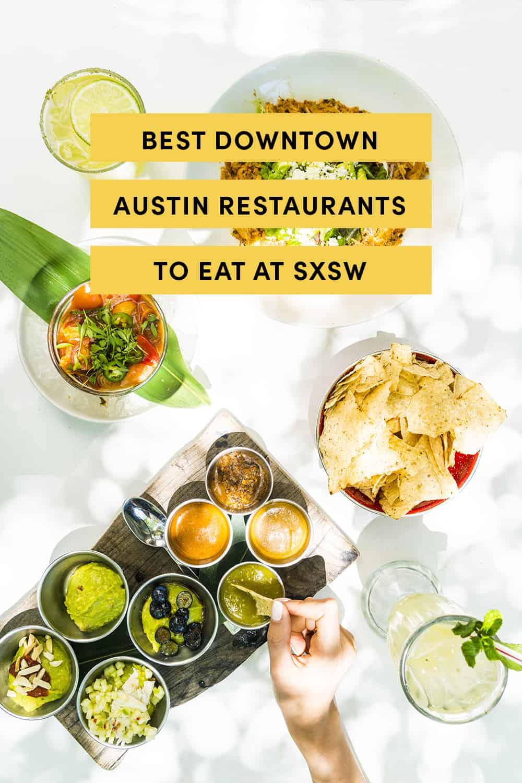 Best Downtown Austin Restaurants To Eat At SXSW